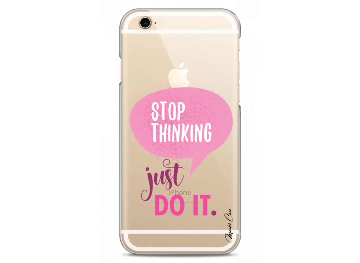 Coque iPhone 6/6S Stop thinking just do it girl | Master Case