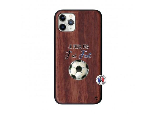 Coque iPhone 11 PRO Je Peux Pas J Ai Foot Bois Walnut