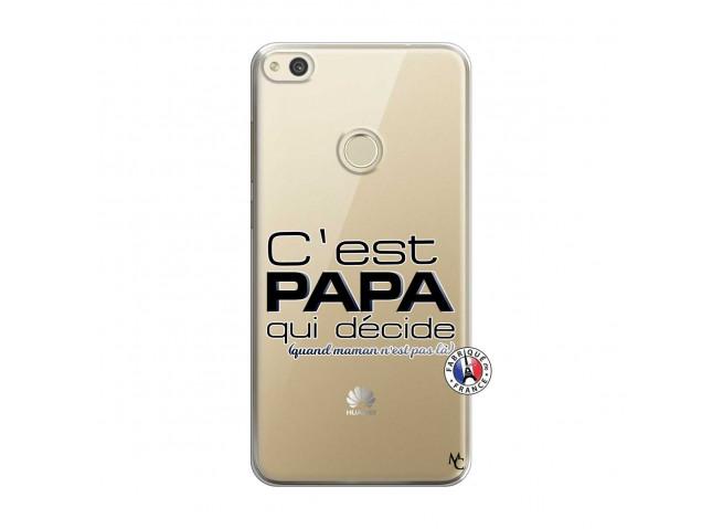 Coque Huawei P8 Lite 2017 C'est Papa Qui Décide Quand Maman n'est pas là