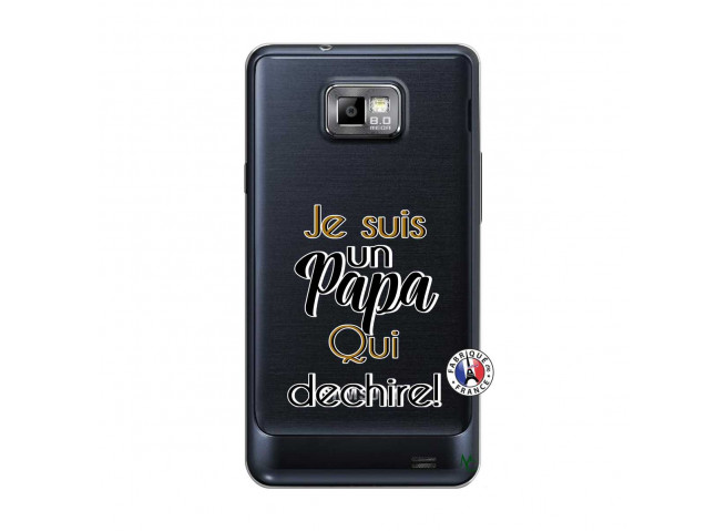 Coque Samsung Galaxy S2 Je Suis Un Papa Qui Dechire