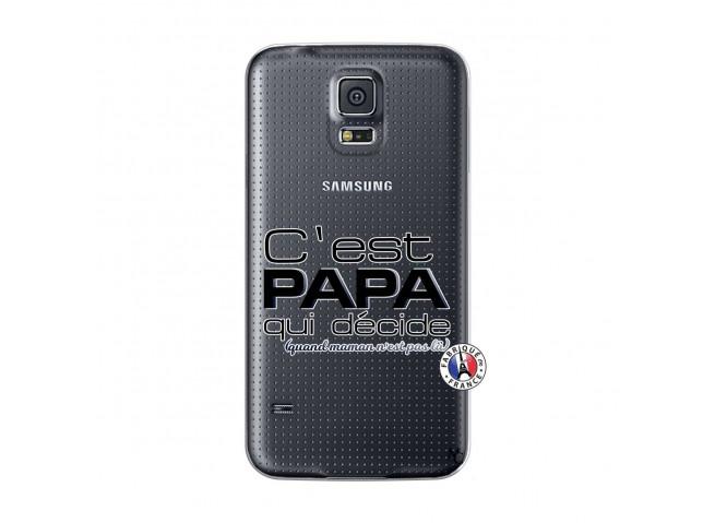 Coque Samsung Galaxy S5 C'est Papa Qui Décide Quand Maman n'est pas là