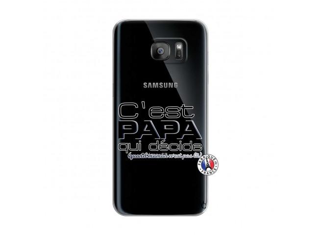 Coque Samsung Galaxy S7 Edge C'est Papa Qui Décide Quand Maman n'est pas là