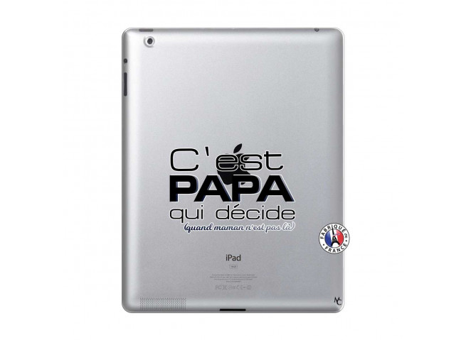 Coque iPad 2 C'est Papa Qui Décide Quand Maman n'est pas là