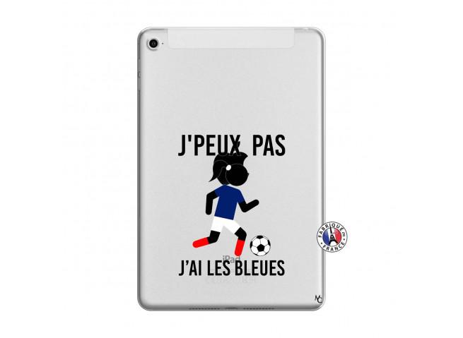 Coque iPad Mini 4 Je Peux Pas J Ai Les Bleues