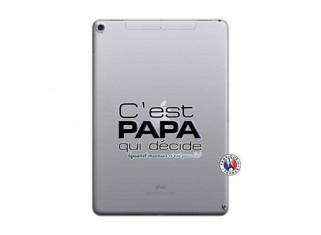Coque iPad PRO 10.5 C'est Papa Qui Décide Quand Maman n'est pas là