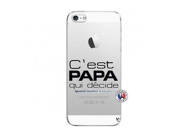 Coque iPhone 5/5S/SE C'est Papa Qui Décide Quand Maman n'est pas là