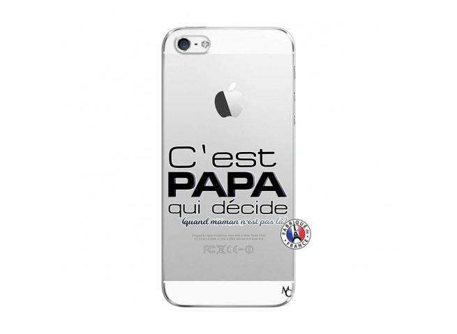 Coque iPhone 5C C'est Papa Qui Décide Quand Maman n'est pas là