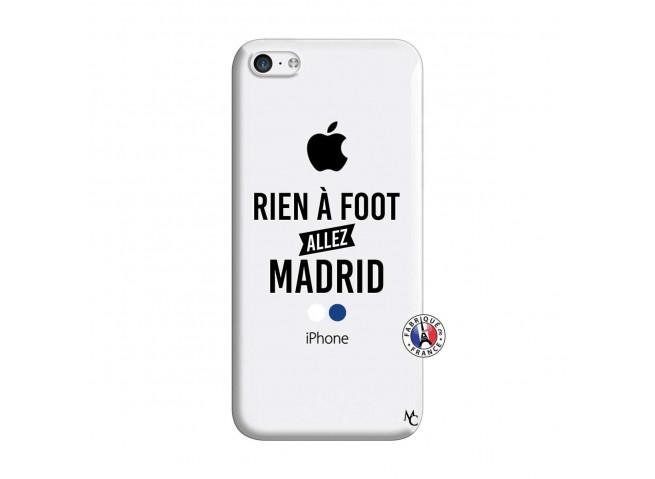 Coque iPhone 5C Rien A Foot Allez Madrid