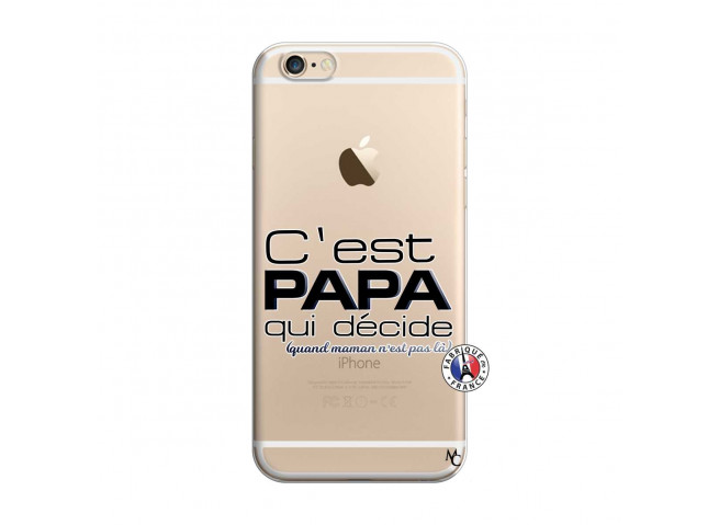 Coque iPhone 6 Plus/6s Plus C'est Papa Qui Décide Quand Maman n'est pas là