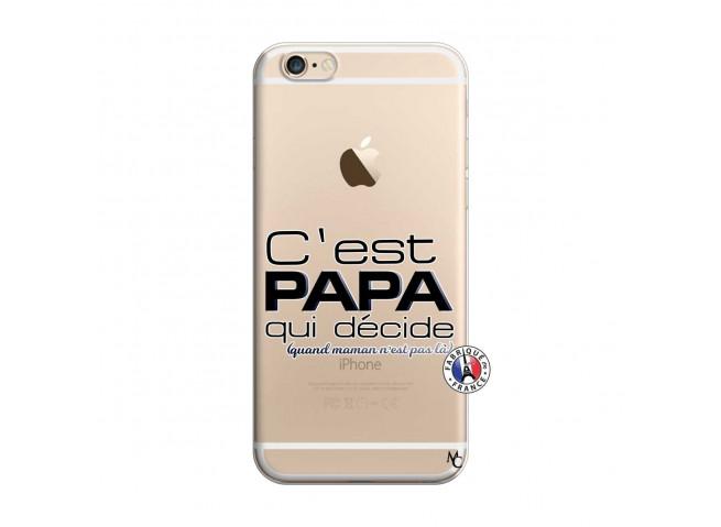 Coque iPhone 6/6S C'est Papa Qui Décide Quand Maman n'est pas là