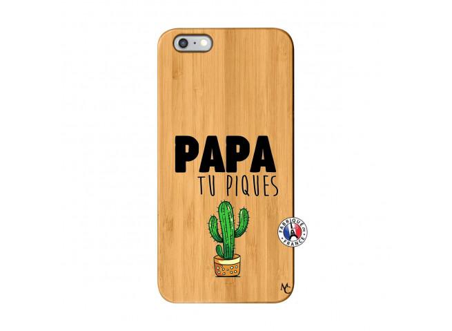Coque iPhone 6 Plus/6S Plus Papa Tu Piques en Bois
