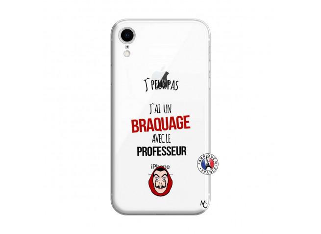 Coque iPhone XR J Peux Pas J Ai Un Braquage Avec Le Professeur