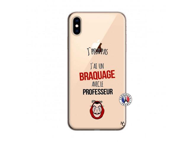Coque iPhone XS MAX J Peux Pas J Ai Un Braquage Avec Le Professeur