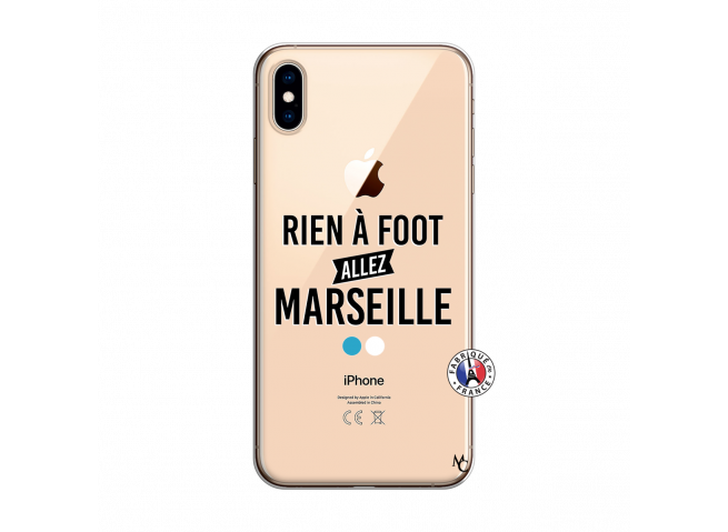 Coque iPhone XS MAX Rien A Foot Allez Marseille