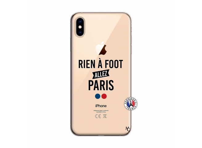 Coque iPhone XS MAX Rien A Foot Allez Paris