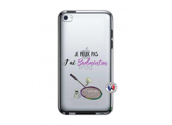 Coque iPod Touch 4 Je Peux Pas J Ai Badminton