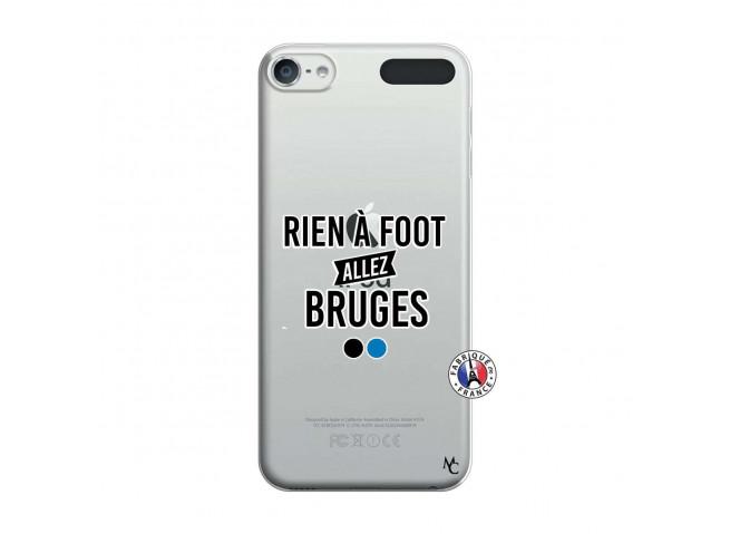 Coque iPod Touch 5/6 Rien A Foot Allez Bruges