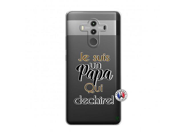 Coque Huawei Mate 10 PRO Je Suis Un Papa Qui Dechire