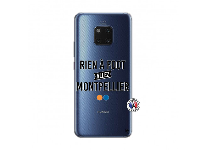 Coque Huawei Mate 20 PRO Rien A Foot Allez Montpellier