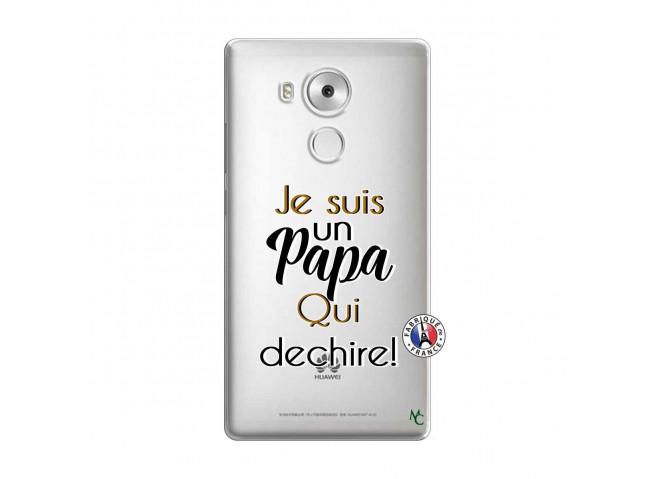 Coque Huawei Mate 8 Je Suis Un Papa Qui Dechire