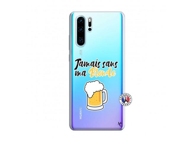 Coque Huawei P30 PRO Jamais Sans Ma Blonde