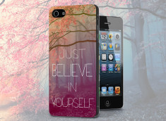 Coque iPhone 5/5S Just Believe in Yourself