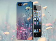 Coque iPhone 5/5S My Future is Coming On