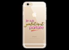 Coque iPhone 6Plus/6SPlus Je suis parfaitement parfaite