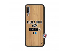 Coque Samsung Galaxy A70 Rien A Foot Allez Bruges Bois Bamboo
