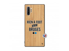Coque Samsung Galaxy Note 10 Plus Rien A Foot Allez Bruges Bois Bamboo
