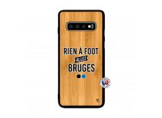 Coque Samsung Galaxy S10 Plus Rien A Foot Allez Bruges Bois Bamboo