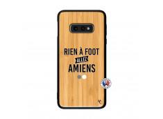 Coque Samsung Galaxy S10e Rien A Foot Allez Amiens Bois Bamboo