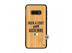 Coque Samsung Galaxy S10e Rien A Foot Allez Auxerre Bois Bamboo