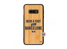 Coque Samsung Galaxy S10e Rien A Foot Allez Barcelone Bois Bamboo