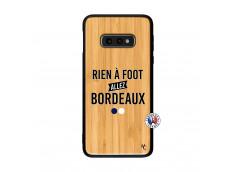 Coque Samsung Galaxy S10e Rien A Foot Allez Bordeaux Bois Bamboo