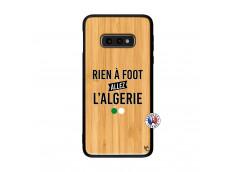 Coque Samsung Galaxy S10e Rien A Foot Allez L Algerie Bois Bamboo