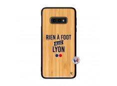 Coque Samsung Galaxy S10e Rien A Foot Allez Lyon Bois Bamboo