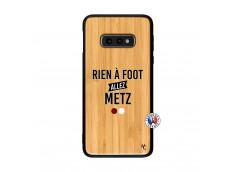 Coque Samsung Galaxy S10e Rien A Foot Allez Metz Bois Bamboo