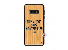 Coque Samsung Galaxy S10e Rien A Foot Allez Montpellier Bois Bamboo