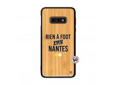 Coque Samsung Galaxy S10e Rien A Foot Allez Nantes Bois Bamboo