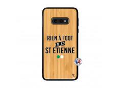 Coque Samsung Galaxy S10e Rien A Foot Allez St Etienne Bois Bamboo
