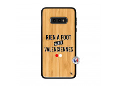 Coque Samsung Galaxy S10e Rien A Foot Allez Valenciennes Bois Bamboo