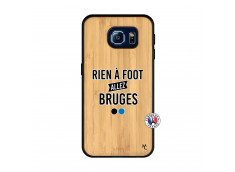 Coque Samsung Galaxy S6 Rien A Foot Allez Bruges Bois Bamboo