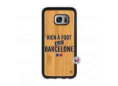Coque Samsung Galaxy S7 Edge Rien A Foot Allez Barcelone Bois Bamboo