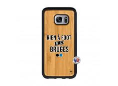 Coque Samsung Galaxy S7 Edge Rien A Foot Allez Bruges Bois Bamboo