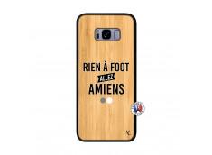 Coque Samsung Galaxy S8 Plus Rien A Foot Allez Amiens Bois Bamboo