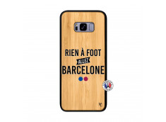 Coque Samsung Galaxy S8 Plus Rien A Foot Allez Barcelone Bois Bamboo