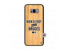 Coque Samsung Galaxy S8 Plus Rien A Foot Allez Bruges Bois Bamboo