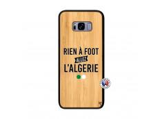 Coque Samsung Galaxy S8 Plus Rien A Foot Allez L Algerie Bois Bamboo