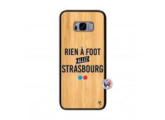 Coque Samsung Galaxy S8 Plus Rien A Foot Allez Strasbourg Bois Bamboo